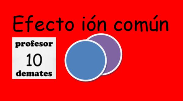 efecto ion comun ejemplos y ejercicios